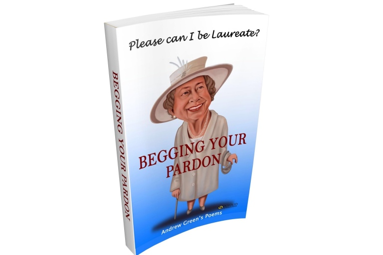 Andrew Green's new book Begging Your Pardon - Please Can I Be Laureate?
